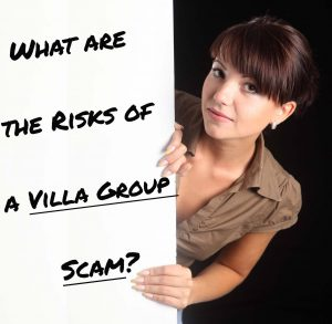 What are the Risks of a Villa Group Scam?